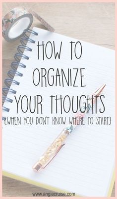 How to organize your thoughts