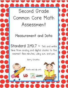 This assessment packet contains three assessments and a pretest for the second grade Common Core Standard 2.MD.7.Each assessment has a total of f...