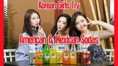 Korean Girls Try American and Mexican Sodas [Jarritos, Squirt, Root Beer...
