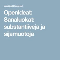 OpenIdeat: Sanaluokat: substantiiveja ja sijamuotoja Teaching Reading, Writing, Composition, Struggling Readers, Writing Process