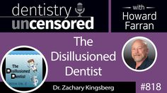 #Podcast 818: Dr. Zachary Kinsgberg, host of The Disillusioned Dentist podcast, shares his #dental story & how to get into practice ownership ASAP!