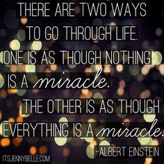 Everything is a miracle    itsjennybelle.com