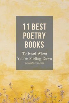 "What are the best poetry books to read when you're feeling down? I'm no stranger to this question. Assuming I'm not alone, I decided to share my favorite ""pick me up poetry books"". Book List Must Read, Book Lists, Fiction Books To Read, Read Books, Best Poetry Books, Sad Poems, When Youre Feeling Down, Books To Read For Women, Life Changing Books"