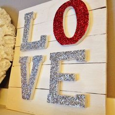 Mommy Makes Things : LOVE Glitter Sign #yearofcelebrations