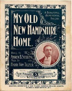 Sheet Music - My old New Hampshire home Old Sheet Music, Vintage Sheet Music, Music Covers, Book Covers, Live Free Or Die, New England States, World Movies, Fictional World, Vintage Typography