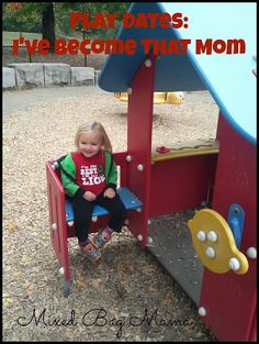 Mixed Bag Mama: Play Dates: I've Become THAT Mom