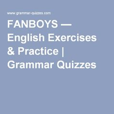 FANBOYS — English Exercises & Practice | Grammar Quizzes