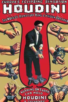 Houdini: The Worlds Handcuff King and Prison BreakerNothing on Earth can Hold Houdini Prisoner Magic Poster Magicians Posters