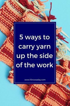 5 ways to carry yarn up the side of the work | 10 rows a day