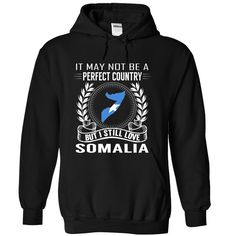 (Top Tshirt Charts) It May Not Be A Perfect Country But I Still Love Somalia at Tshirt Best Selling Hoodies, Funny Tee Shirts