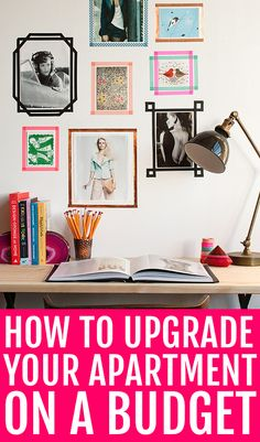 How to upgrade your apartment on a budget.