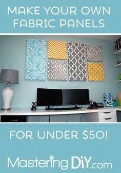 Make Your Own Fabric Panels!  I'm doing this in my office!