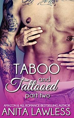 Taboo and Tattooed Part 2 by Anita Lawless, http://www.amazon.com/dp/B00S377EOC/ref=cm_sw_r_pi_dp_W.FSub1BTTXJ5