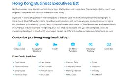 Get Customized Hong Kong Email List, Hong Kong Mailing List, and Hong Kong Telemarketing list to reach your targeted Companies and decision makers in Hong Kong. For more information on France Business Mailing List, please get in touch with Blue Mail Media: You can send an enquiry at sales@bluemailmedia.com and Contact us now at 1-888-494-0588  to know more about mailing list . You can also visit the site: https://www.bluemailmedia.com/hong-kong-business-executives-list.php