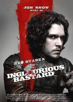 Inglorious Bastards and Jon Snow because duh.