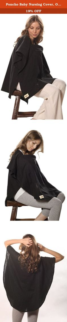 Poncho Baby Nursing Cover, Oval Black. Poncho Baby Nursing Cover is an original patent-pending nursing cover that allows the mother to see the baby while feeding and provides front and back coverage. No more accidental peek-a-boos! Designed by a mom of two, the cover is made from a super-soft, breathable, 100-percent premium cotton fabric, ensuring privacy and comfort in any climate. Poncho Baby Nursing Cover is also made in the USA with imported fabrics. Perfect for both breast-fed and...