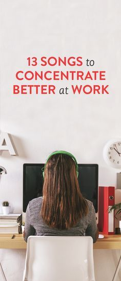13 songs to help you concentrate better at work