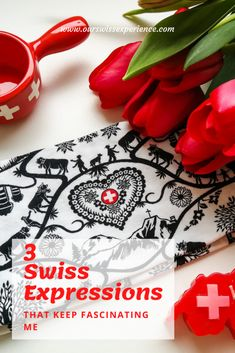 3 Swiss expressions that keep fascinating me - Our Swiss experience