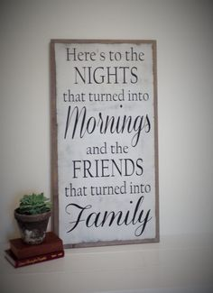 Items similar to Here's to the Nights that Turned into Mornings / Wood Sign / Inspirational Wooden Sign / Friends and Family Plaque/ guesthouse / on Etsy Diy Wood Signs, Pallet Signs, Rustic Signs, Wooden Crafts, Wooden Diy, Woodworking Projects That Sell, Inspirational Signs, Reno, Hanging Signs