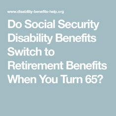 Do Social Security Disability Benefits Switch to Retirement Benefits When You Turn Calendula Benefits, Matcha Benefits, Lemon Benefits, Coconut Health Benefits, Retirement Strategies, Retirement Benefits, Disability Retirement, Va Disability, Retirement Age