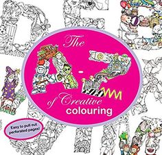 The A Z Of Creative Colouring