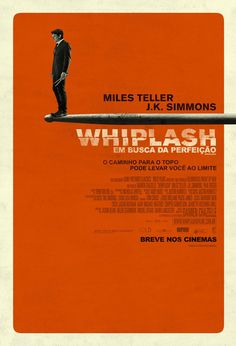 High resolution official theatrical movie poster ( of for Whiplash Image dimensions: 1519 x Directed by Damien Chazelle. Starring Miles Teller, J. Best Movie Posters, Cinema Posters, Movie Poster Art, Cool Posters, Miles Teller, Beau Film, Love Movie, Movie Tv, Poster Minimalista