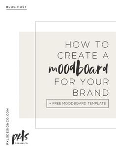 How to create a moodboard to brand your blog or businss plus a free template to create your own