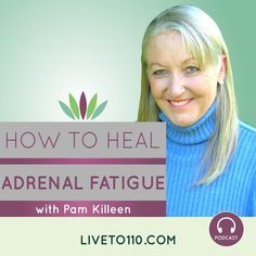 Pam Killeen talks to me this week about adrenal fatigue and how to most effectively address and heal this epidemic health condition that plagues two-thirds of the US population. www.liveto110.com/78-heal-adrenal-fatigue-pam-killeen/  #liveto110 #wendymyers #podcast #adrenalfatigue #pamkilleen