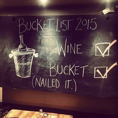 Wine is my bucket list!