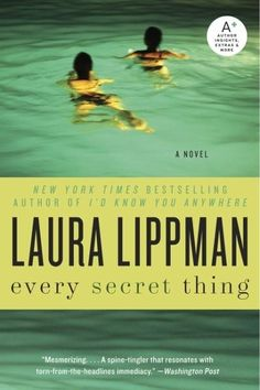 40 Books that Became Movies: Every Secret Thing by Laura Lippman