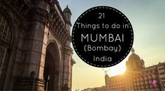 21 Things To Do In Mumbai Mumbai, or Bombay, is India's answer to Hollywood - a city of dreams and also a city of