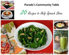 Parade's Community Table ~ 20 Recipes To Help Spinach Shine