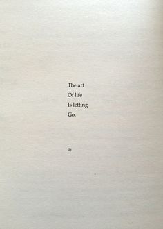 The art of life is letting go