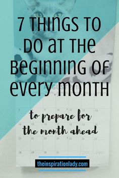 Things to do at the beginning of every month to prepare for the month ahead!