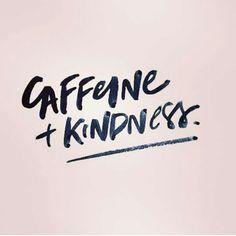 Caffeine + Kindness