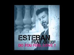 ESTEBAN FEAT. DJ EEF Do You Feel Love ? - TEASER