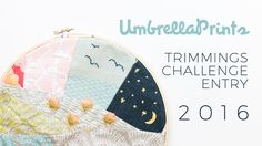 This is my entry for the 2016 Umbrella Prints Trimmings Challenge! OPEN TO READ MY STORY: Ever since I first found out about this challenge 3 years ago, it's. Printing On Fabric, Applique, Challenges, Embroidery, Creative, Prints, Animation, Interiors, Inspiration