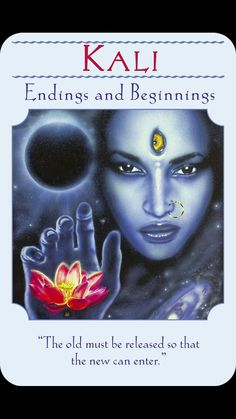 "Daily Angel Oracle Card, from the Goddess Guidance Oracle Card deck, by Doreen Virtue, Ph.D: Kali ~ Endings And Beginnings Kali ~ Endings And Beginnings: ""The old must be released so that the…"