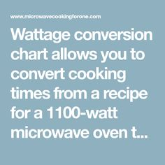 Wattage Conversion Chart Allows You To Convert Cooking Times From A Recipe For 1100