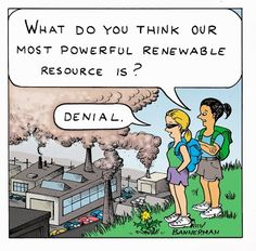 Science Humor | Our most powerful renewable resource is denial! | From Funny Technology - Google+ via Cherie Ambrose