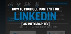 [Infographic] What Works on #LinkedIn ? This Does.