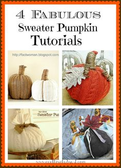 Here's a roundup of 4 fabulous sweater pumpkin tutorials that are so easy to make and so cute for fall decorating!