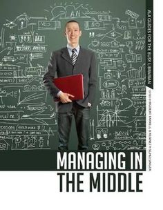 "Managing in the middle / edited by Robert Farrell and Kenneth Schlesinger.  / Chicago : ALA Editions, an imprint of the American Library Association, 2013. Fully a third of all library supervisors are ""managing in the middle:"" reporting to top-level managers while managing teams of peers or paraprofessional staff in some capacity. This practical handbook is here to assist middle managers navigate their way through the challenges of multitasking and continual gear-shifting."
