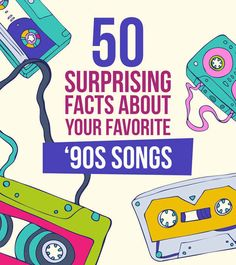 50 Surprising Facts About Your Favorite '90s Songs