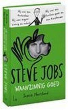 Vlag en Wimpel Griffeljury 2016 Informatief. Steve Jobs; waanzinnig goed van Jessie Hartland. Biografie in stripvorm over de oprichter van Apple (1955-2011).