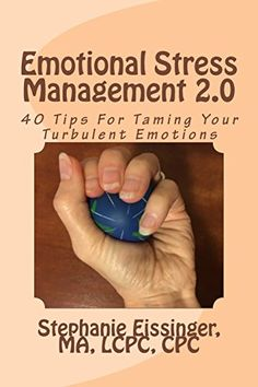 Emotional Stress Management 2.0: 40 Tips For Taming Your ... https://www.amazon.com/dp/1533283761/ref=cm_sw_r_pi_dp_HyOCxbGG11BYA