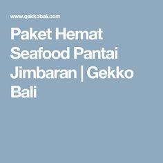 Paket Hemat Seafood Pantai Jimbaran   Gekko Bali