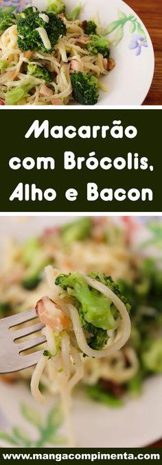 Receita de Macarrão com Brócolis, Alho e Bacon - almoço ou jantar para o dia-a-dia! #receitas