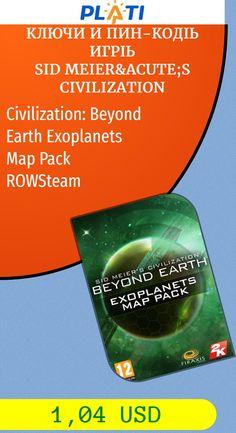 Civilization: Beyond Earth Exoplanets Map Pack ROWSteam Ключи и пин-коды Игры Sid Meier