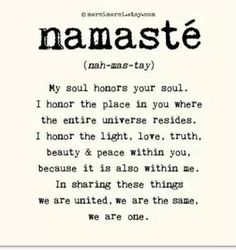 All that is kind and good in us, honors & bows to all that is kind and good in you! #namaste backinmotion.us